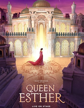 Sight & Sound Theater, Queen Esther